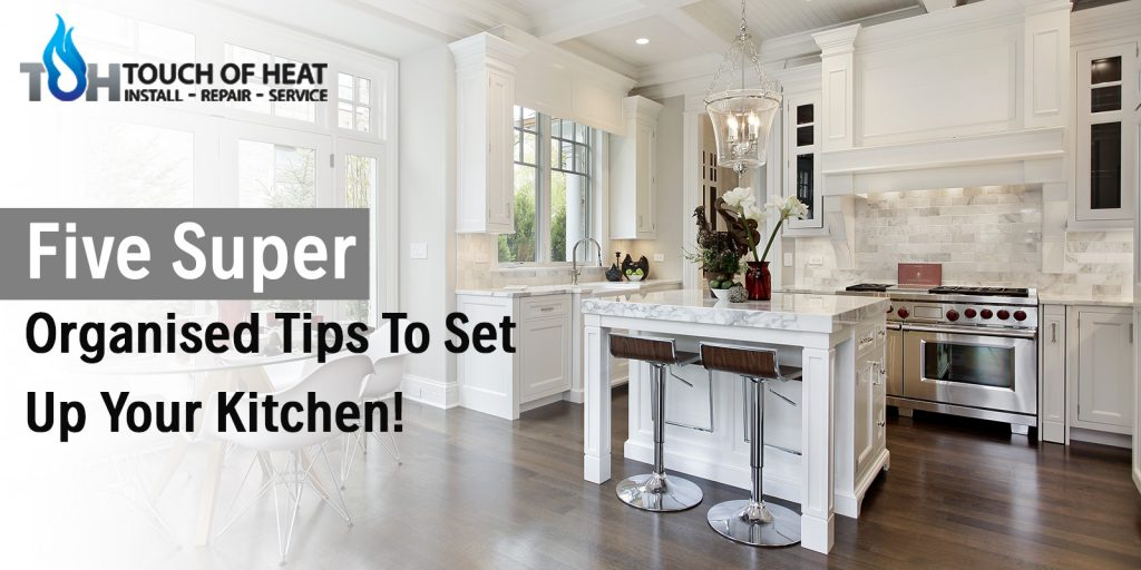 Five Super Organised Tips To Set Up Your Kitchen!