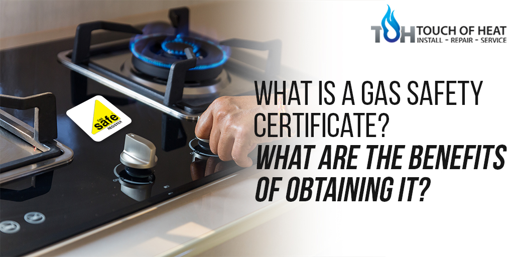 What Is A Gas Safety Certificate? What Are Its Benefits?