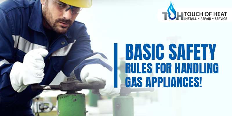 Basic Safety Rules For Handling Gas Appliances!